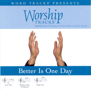 Better Is One Day - Low key performance track w/o background vocals  [Music Download] -