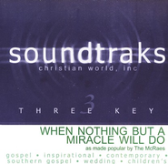 When Nothing But A Miracle Will Do, Accompaniment CD   -     By: The McRaes