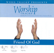 Friend Of God - Low key performance track w/o background vocals  [Music Download] -