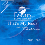 That's My Jesus, Accompaniment CD   -     By: Michael Combs