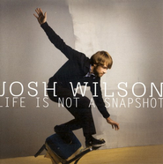 Life Is Not a Snapshot--CD  -     By: Josh Wilson