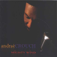 Mighty Wind, Compact Disc [CD]   -     By: Andrae Crouch