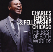 The Best of Both Worlds CD  -              By: Pastor Charles Jenkins & Fellowship Chicago