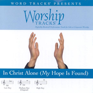 In Christ Alone [My Hope Is Found] - Medium key performance track w/ background vocals  [Music Download] -