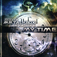"My Time CD   -              By: Byron ""Mr. Talkbox"" Chambers"