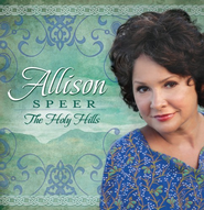 The Holy Hills CD   -     By: Allison Speer