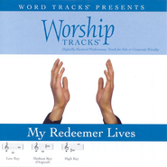 My Redeemer Lives - Medium key performance track w/ background vocals  [Music Download] -