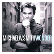 Wonder CD  -              By: Michael W. Smith