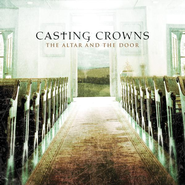 The Altar and The Door CD   -     By: Casting Crowns