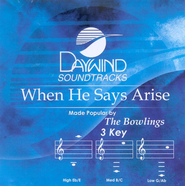 When He Says Arise, Accompaniment CD   -              By: The Bowlings
