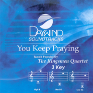 You Keep Praying, Accompaniment CD   -     By: The Kingsmen