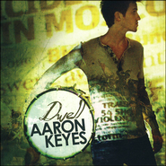 I Am Not The Same  [Music Download] -     By: Aaron Keyes
