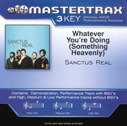 Whatever You're Doing (Something Heavenly), Accompaniment CD   -     By: Sanctus Real