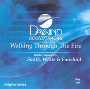 Walking Through The Fire, Accompaniment CD   -              By: Smith White & Fairchild