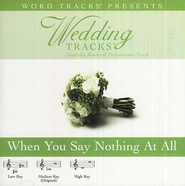 When You Say Nothing At All - Low key performance track w/ background vocals  [Music Download] -