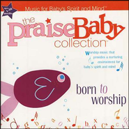 The Praise Baby Collection: Born to Worship, CD   -     By: Praise Baby