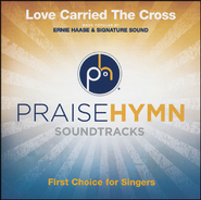 Love Carried the Cross, Acc CD   -     By: Ernie Haase & Signature Sound