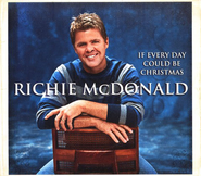 If Every Day Could Be Christmas CD   -     By: Richie McDonald