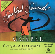 I've Got A Testimony, Accompaniment CD   -     By: Clay Evans