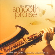 Smooth Praise CD   -     By: Sam Levine