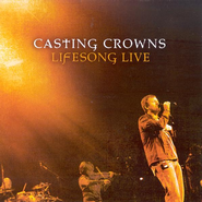 Lifesong  [Music Download] -     By: Casting Crowns
