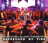 Refreshed By Fire CD   -     By: Shekinah Glory Ministry