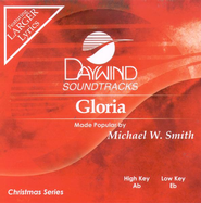Gloria, Accompaniment CD   -     By: Michael W. Smith