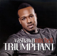 Triumphant CD   -              By: VaShawn Mitchell