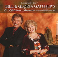 12 Christmas Favorites   -              By: Bill Gaither, Gloria Gaither