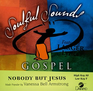 Nobody But Jesus, Accompaniment CD   -              By: Vanessa Bell Armstrong