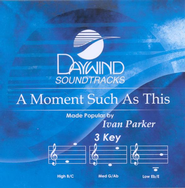 A Moment Such As This, Accompaniment CD   -     By: Ivan Parker