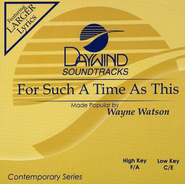 For Such A Time As This, Accompaniment CD   -     By: Wayne Watson