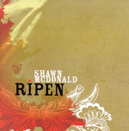 Ripen CD   -     By: Shawn McDonald