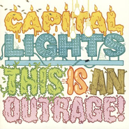 This Is An Outrage CD   -              By: Capital Lights