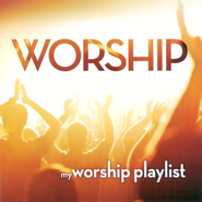 My Worship Playlist  [Music Download] -     By: Various Artists