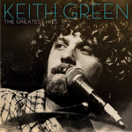 The Greatest Hits CD   -     By: Keith Green