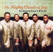 If Jesus Can't Fix It CD   -     By: The Mighty Clouds of Joy