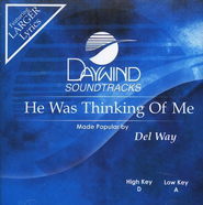 He Was Thinking Of Me, Accompaniment CD   -     By: Del Way