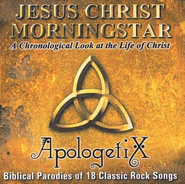 Jesus Christ Morningstar, Compact Disc [CD]   -              By: ApologetiX