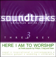 Here I Am To Worship, Accompaniment CD   -     By: Phillips Craig & Dean