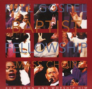 Bow Down and Worship Him CD   -              By: Full Gospel Baptist Fellowship