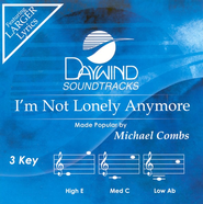 I'm Not Lonely Anymore, Accompaniment CD   -     By: Michael Combs