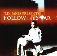 T.D. Jakes Presents: Follow the Star, Compact Disc [CD]   -     By: T.D. Jakes