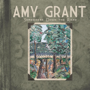 Somewhere Down The Road CD   -     By: Amy Grant