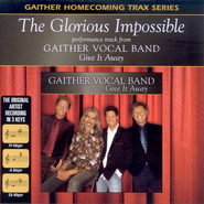 The Glorious Impossible, Accompaniment CD   -     By: Gaither Vocal Band