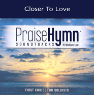 Closer To Love - Medium w/background vocals  [Music Download] -