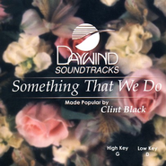 Something That We Do, Accompaniment CD   -     By: Clint Black