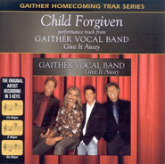 Child Forgiven, Accompaniment CD   -     By: Gaither Vocal Band