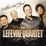 Nothin' But Good CD   -     By: Mike LeFevre Quartet