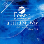 If I Had My Way, Accompaniment CD   -              By: Vince Gill